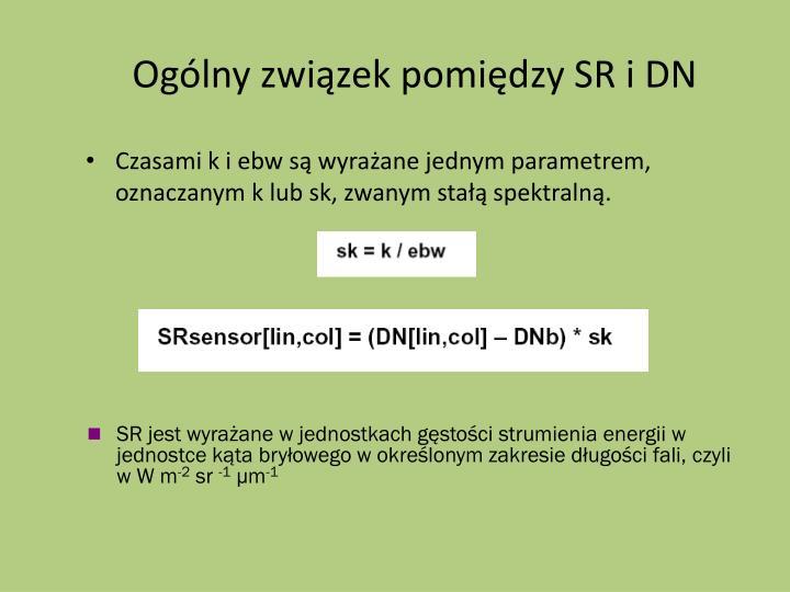 Ogólny związek pomiędzy SR i DN