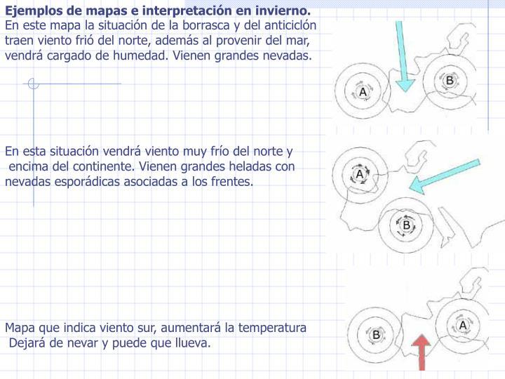 Ejemplos de mapas e interpretacin en invierno.