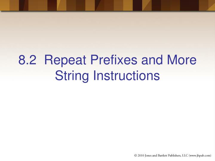 8.2  Repeat Prefixes and More String Instructions