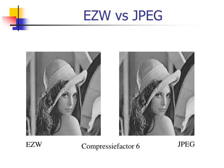 EZW vs JPEG