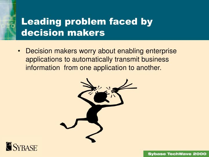 Decision makers worry about enabling enterprise  applications to automatically transmit business information  from one application to another.