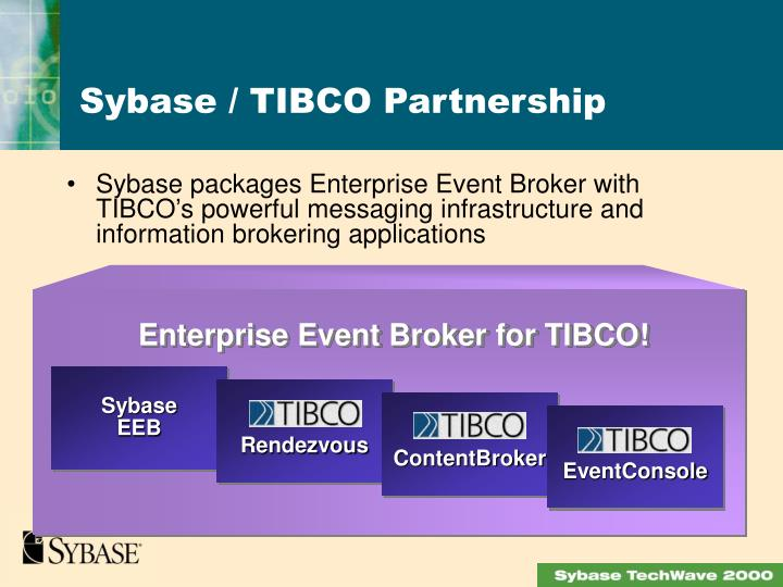 Sybase packages Enterprise Event Broker with TIBCO's powerful messaging infrastructure and information brokering applications