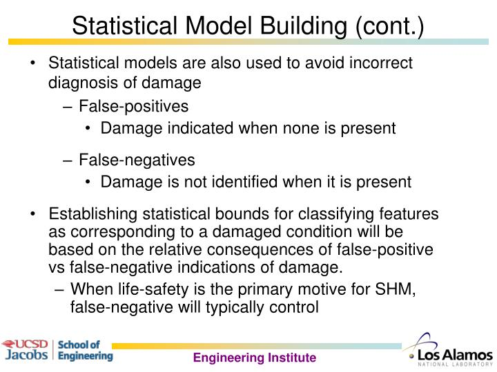 Statistical models are also used to avoid incorrect diagnosis of damage