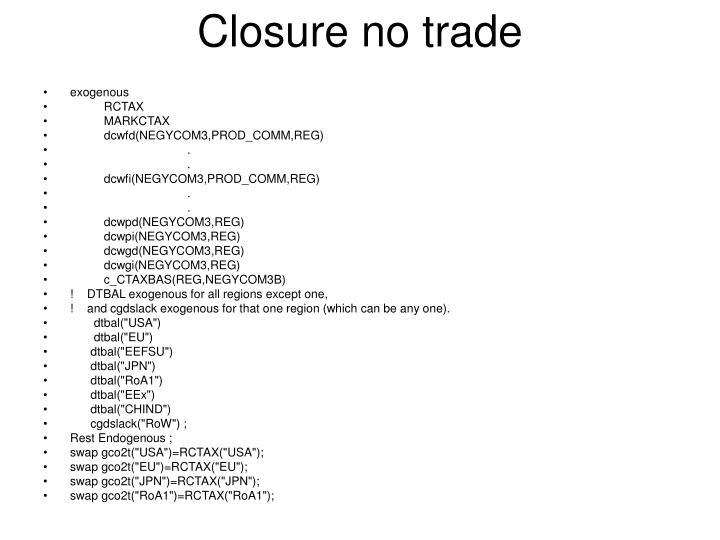 Closure no trade