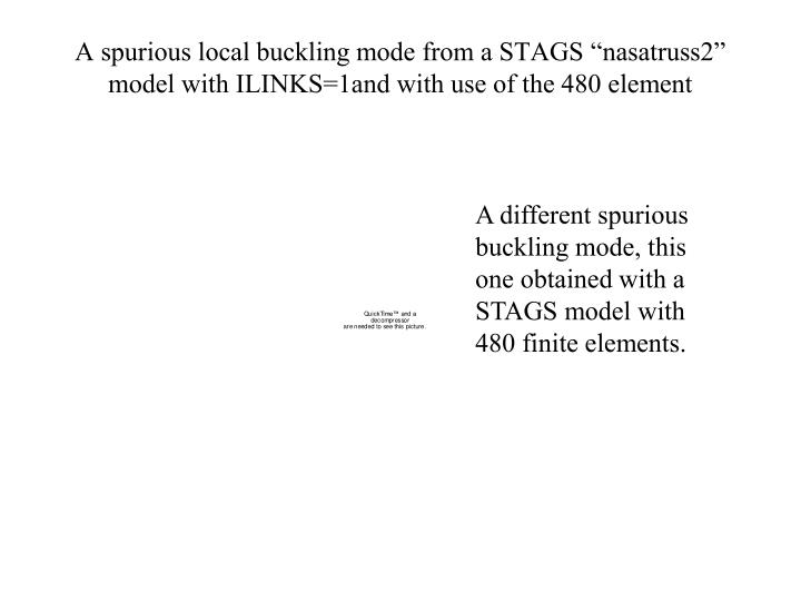 "A spurious local buckling mode from a STAGS ""nasatruss2"" model with ILINKS=1and with use of the 480 element"