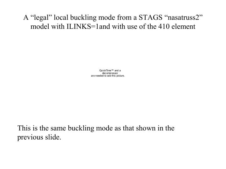 "A ""legal"" local buckling mode from a STAGS ""nasatruss2"" model with ILINKS=1and with use of the 410 element"