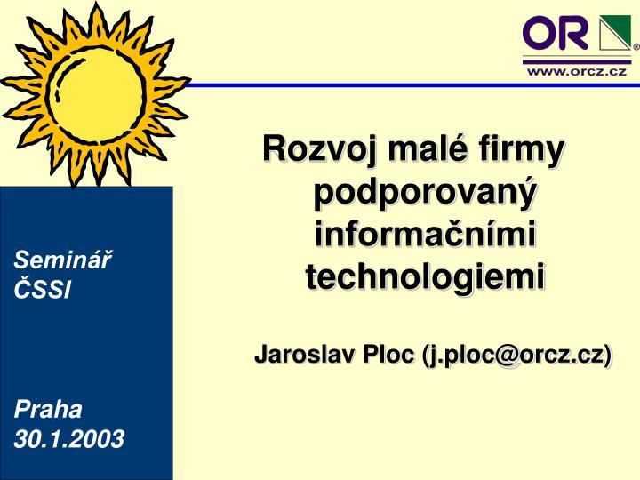 Rozvoj malé firmy podporovaný informačními technologiemi