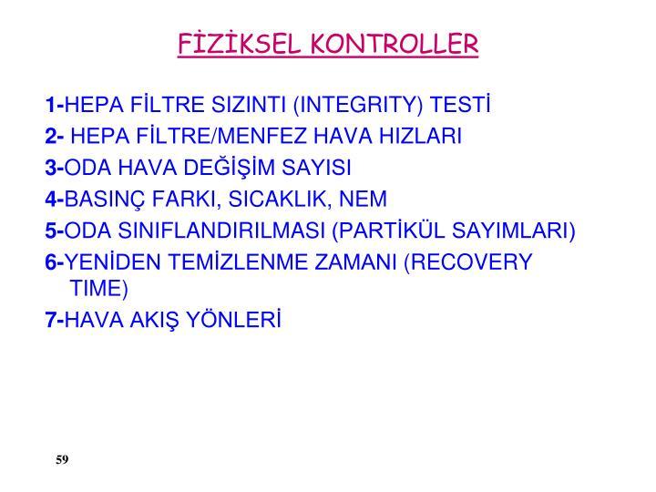 FİZİKSEL KONTROLLER