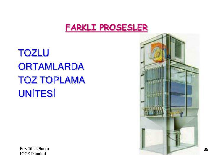 FARKLI PROSESLER