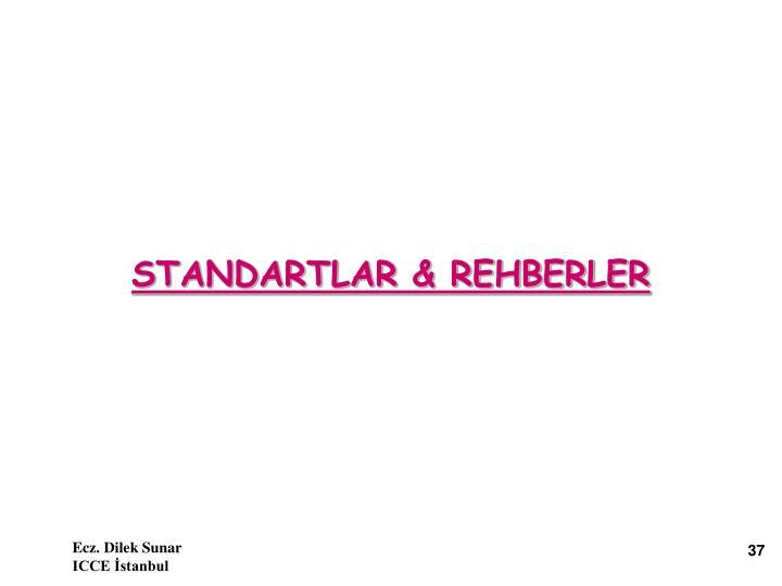 STANDARTLAR & REHBERLER