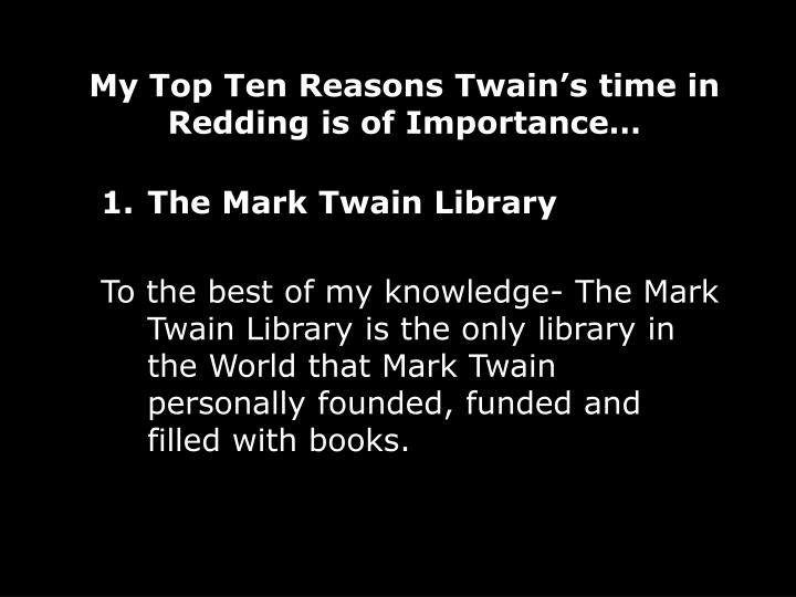 My top ten reasons twain s time in redding is of importance