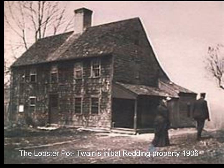 The Lobster Pot- Twain's initial Redding property 1906