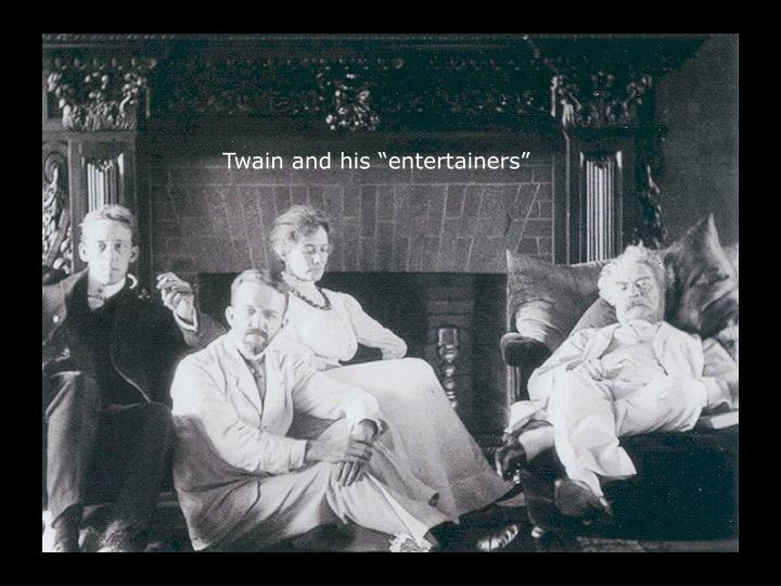 "Twain and his ""entertainers"""