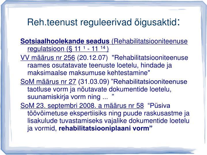 Reh.teenust reguleerivad õigusaktid