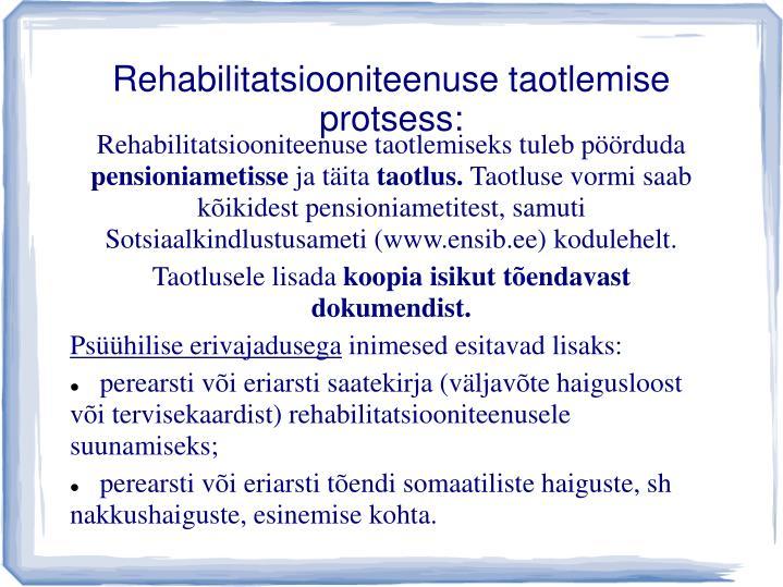 Rehabilitatsiooniteenuse taotlemise protsess: