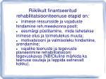 riiklikult finantseeritud rehabilitatsiooniteenuse etapid on