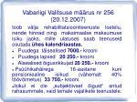 vabariigi valitsuse m rus nr 256 20 12 2007