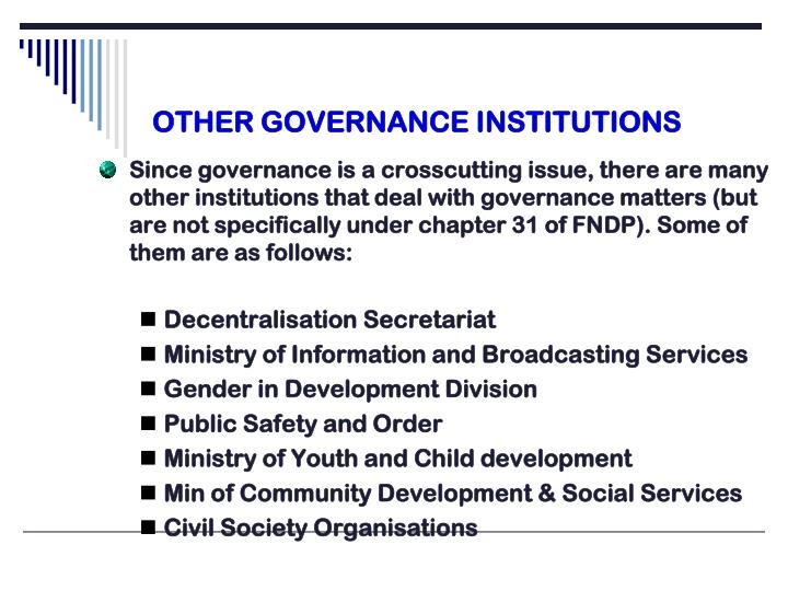 OTHER GOVERNANCE INSTITUTIONS