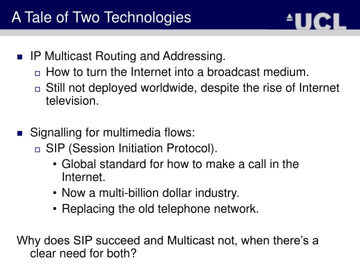 A Tale of Two Technologies