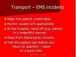 transport ems incidents