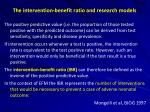 the intervention benefit ratio and research models