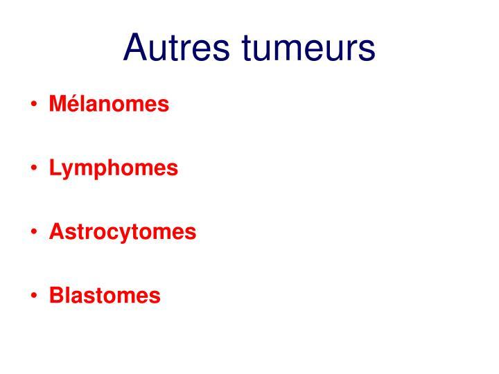Autres tumeurs