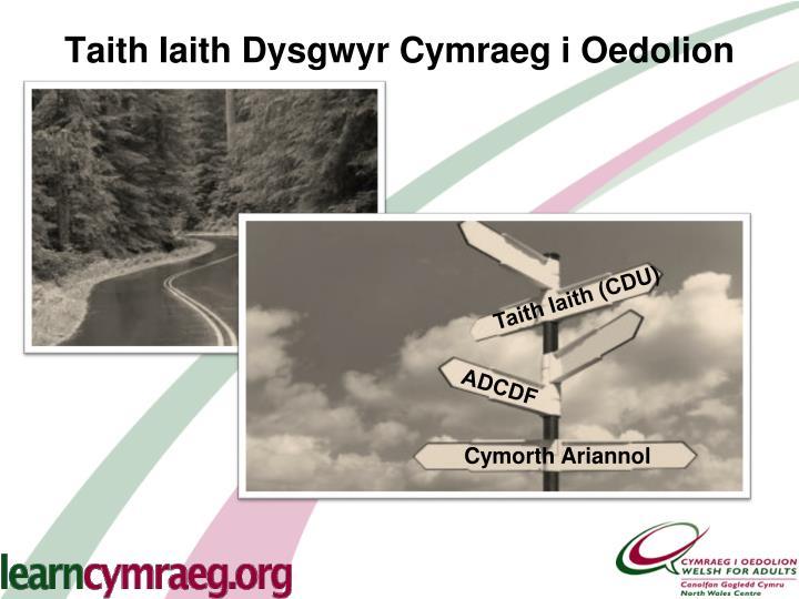 Taith Iaith Dysgwyr Cymraeg i Oedolion