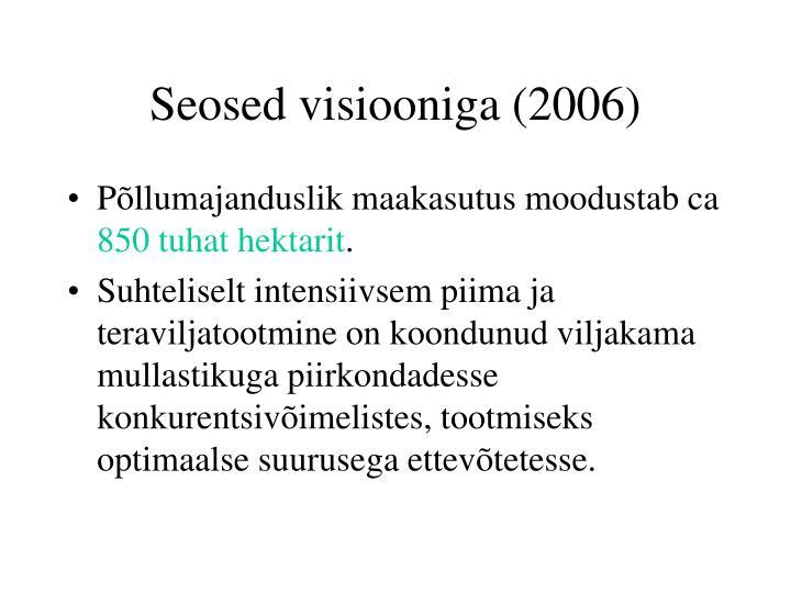 Seosed visiooniga (2006)
