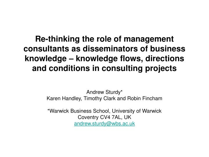 Re-thinking the role of management consultants as disseminators of business knowledge – knowledge ...
