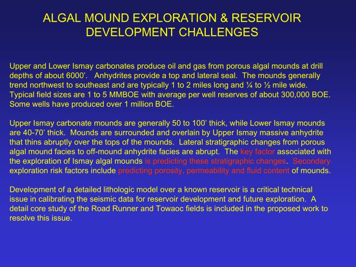 ALGAL MOUND EXPLORATION & RESERVOIR DEVELOPMENT CHALLENGES