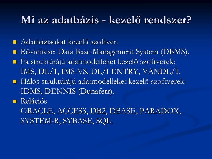 Mi az adatbzis - kezel rendszer?