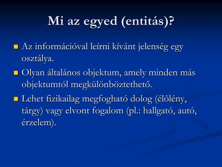 Mi az egyed (entits)?