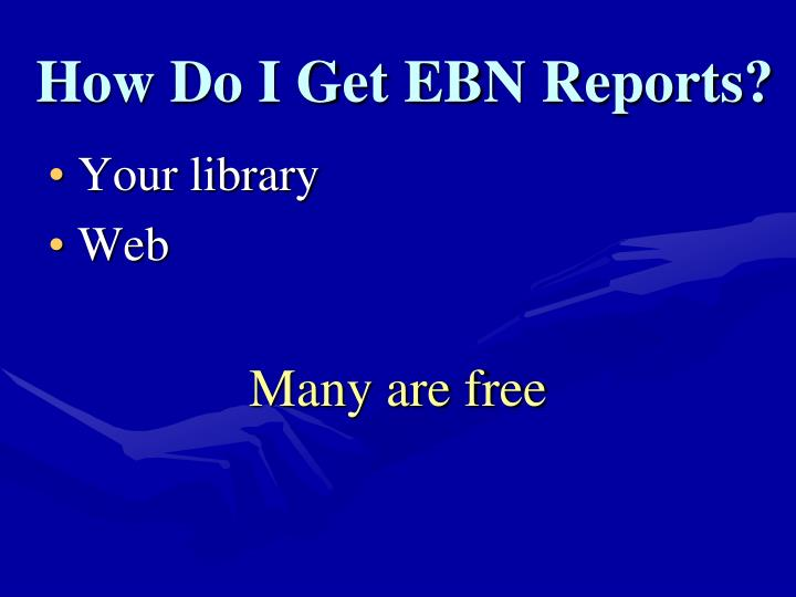 How Do I Get EBN Reports?
