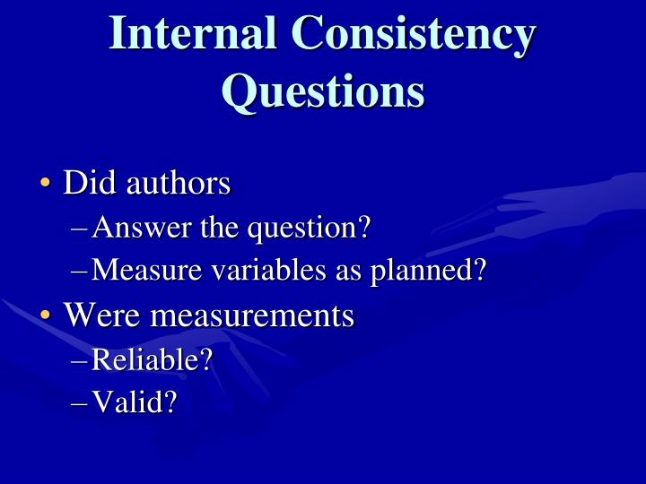 Internal Consistency Questions