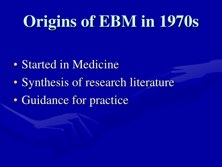 Origins of EBM in 1970s