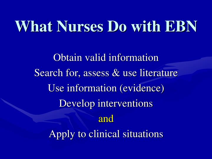 What Nurses Do with EBN