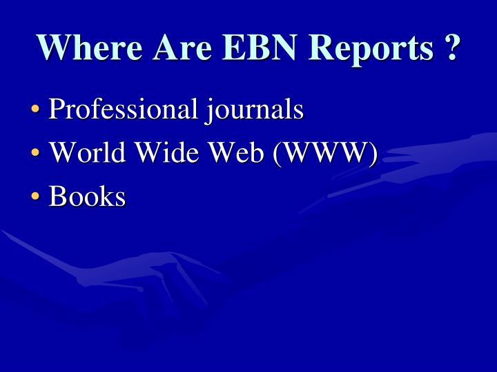 Where Are EBN Reports ?