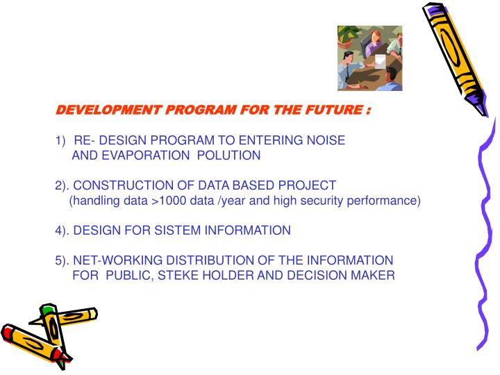 DEVELOPMENT PROGRAM FOR THE FUTURE :
