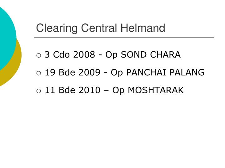 Clearing Central Helmand