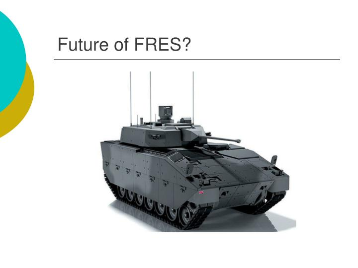 Future of FRES?