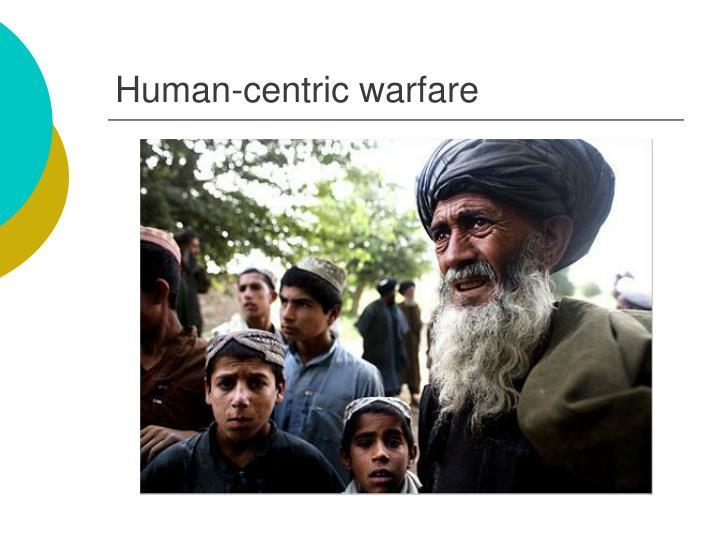 Human-centric warfare