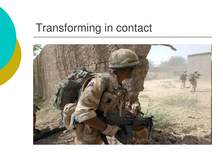 Transforming in contact