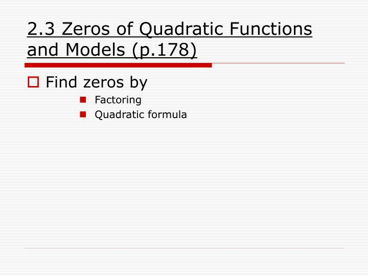 2 3 zeros of quadratic functions and models p 178