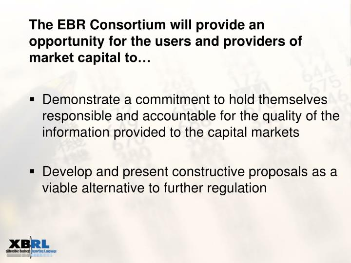 The EBR Consortium will provide an opportunity for the users and providers of market capital to…