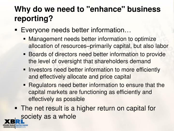 "Why do we need to ""enhance"" business reporting?"