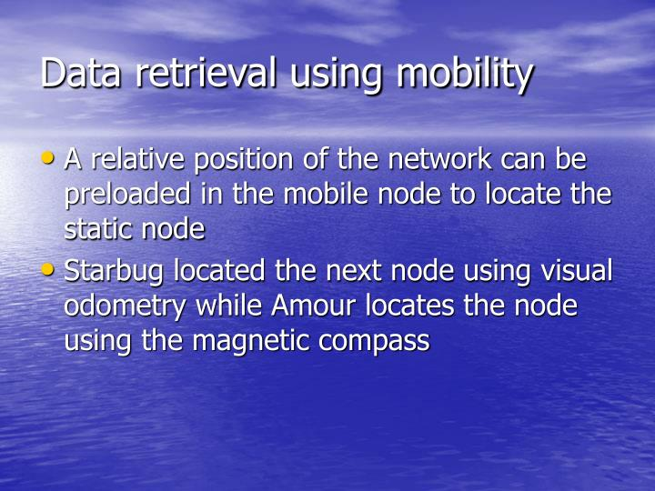Data retrieval using mobility