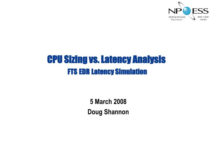 Cpu sizing vs latency analysis fts edr latency simulation