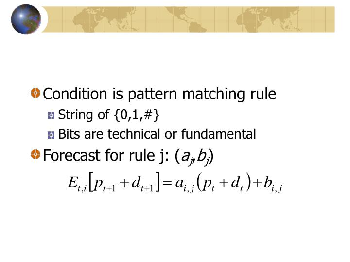 Condition is pattern matching rule