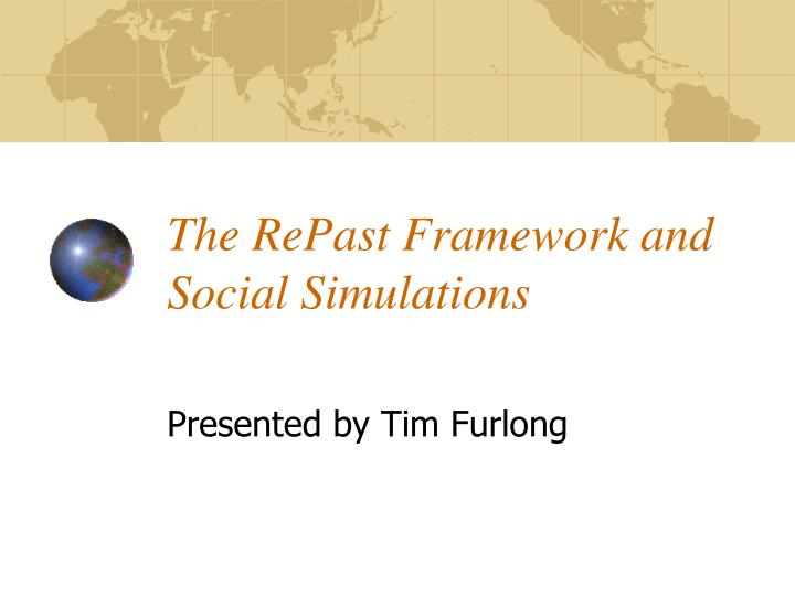 The RePast Framework and Social Simulations
