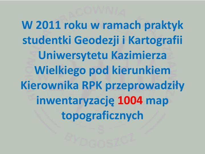 W 2011 roku w ramach praktyk studentki Geodezji i Kartografii Uniwersytetu Kazimierza Wielkiego pod kierunkiem Kierownika RPK przeprowadziły inwentaryzację